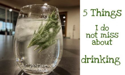 5 Things I Do Not Miss About Drinking